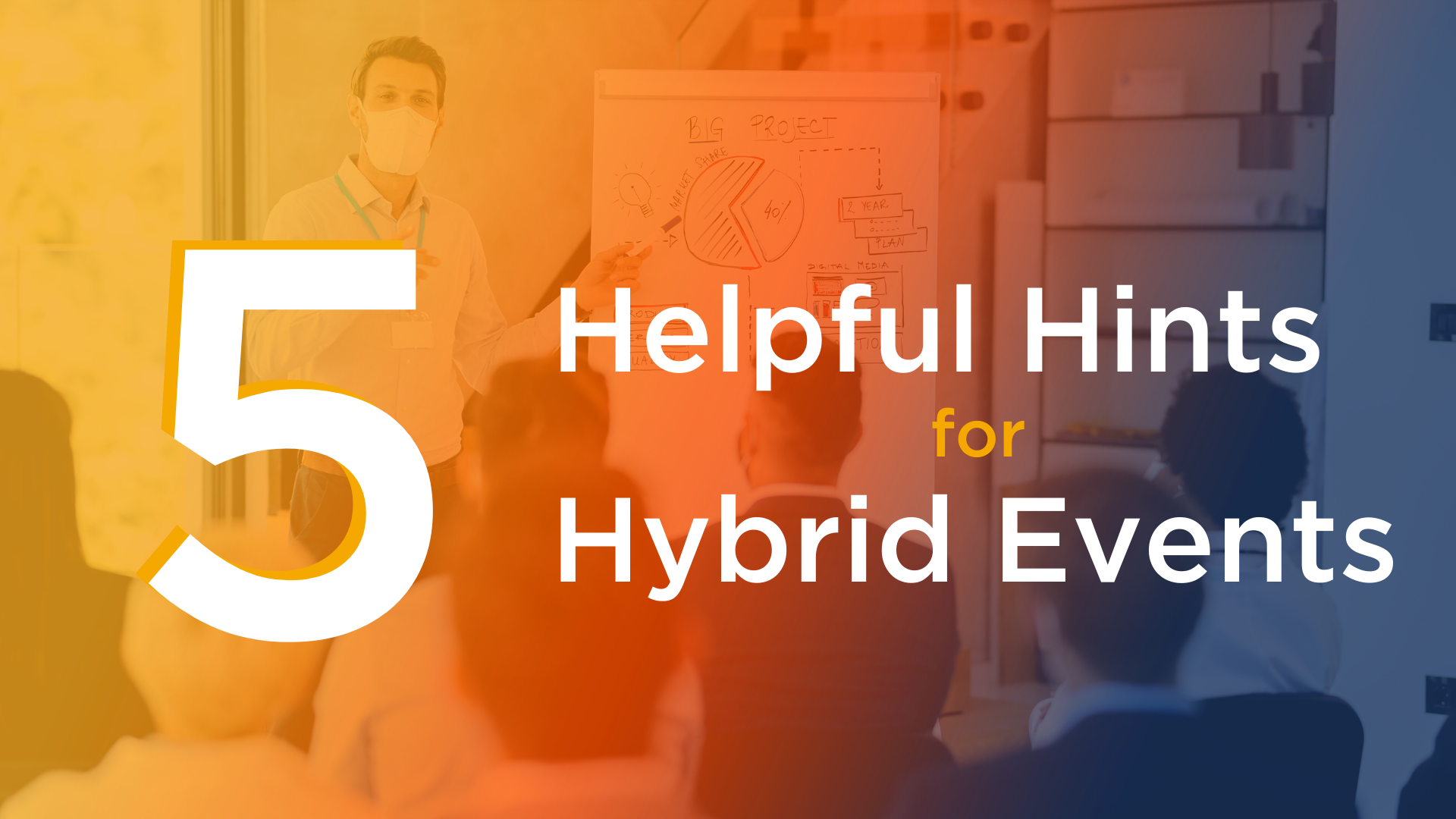 5 Helpful Hints for Hybrid Events